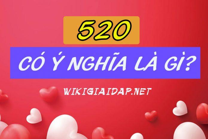 520 có nghĩa là gì. Ảnh bìa