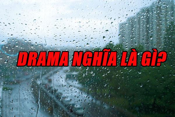 Drama nghĩa là gì. Ảnh bìa