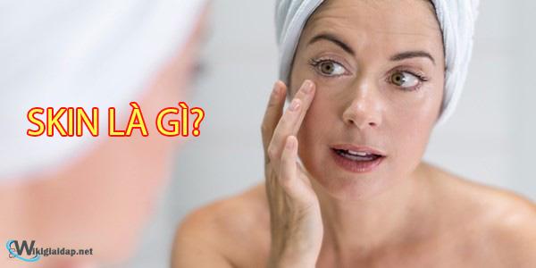 skin là gì. Ảnh bìa